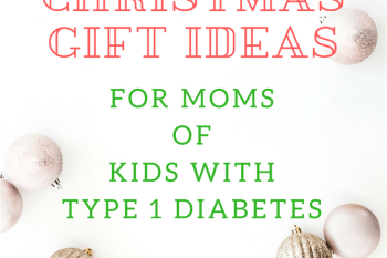 Best Gifts for Moms of Kids with Diabetes