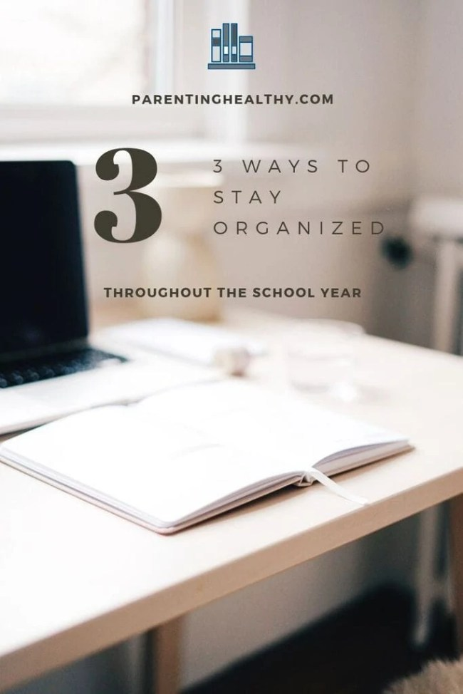 3 Ways to Stay Organized Throughout the School Year