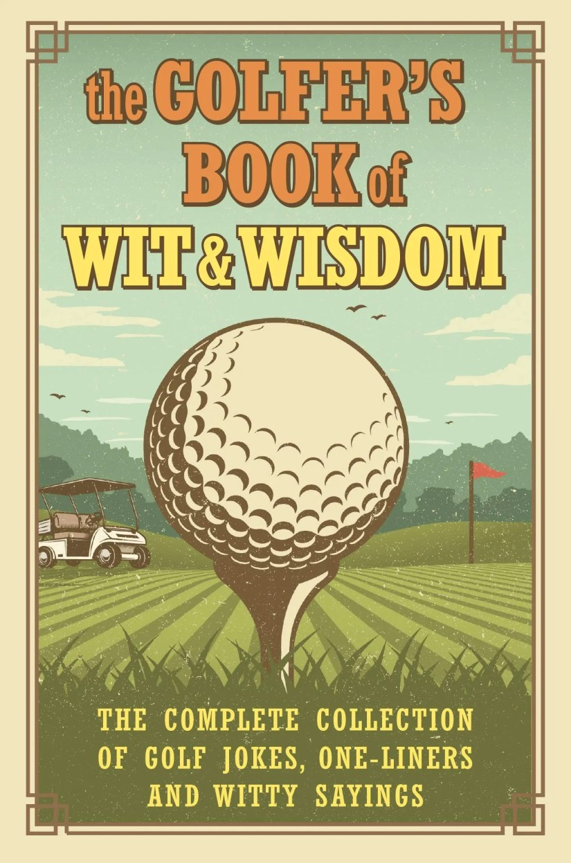 The Golfer's Book of Wit & Wisdom