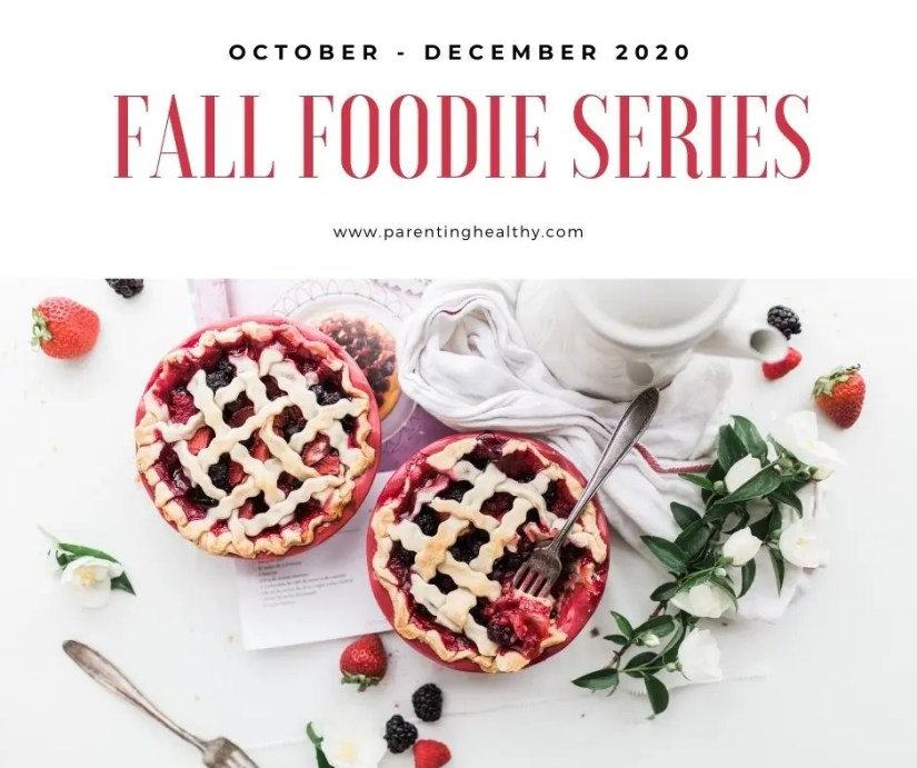 2020 Fall Foodie Series   Food, Recipes and In-The-Kitchen Topics