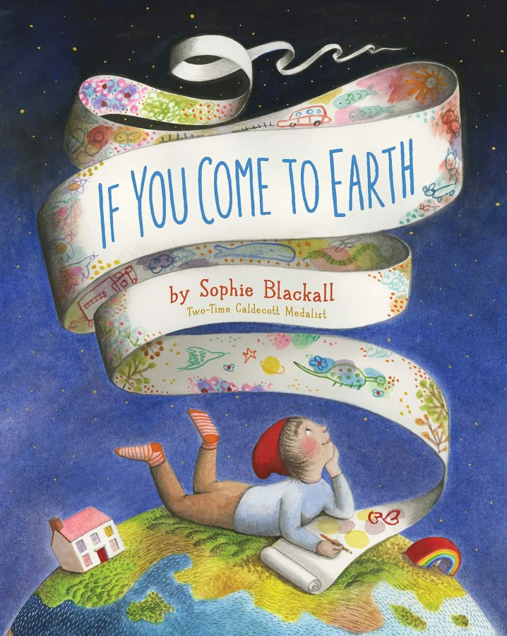 New Children's Book | If You Come To Earth by Sophie Blackall