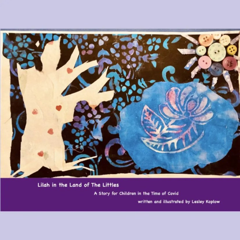 Lilah In The Land Of The Littles: A Story for Children in the Time of Covid