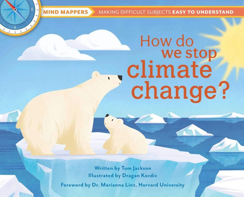 How Do We Stop Climate Change? Connects Young Readers to the Natural World