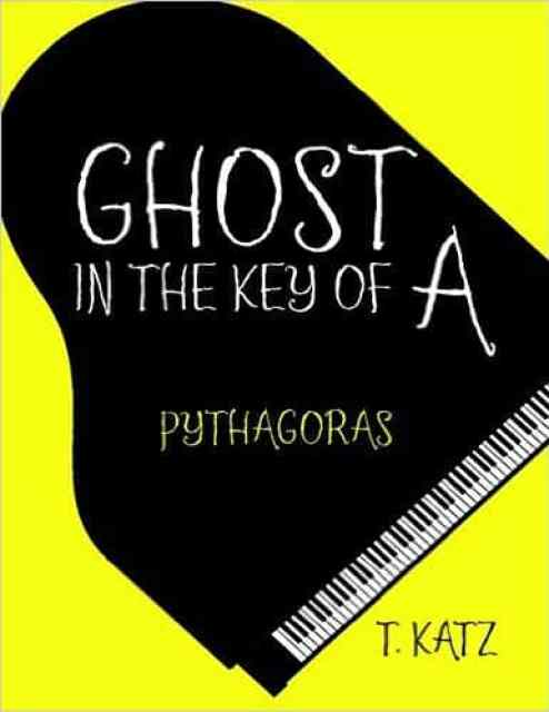 Children's Book | Ghost in the Key of A: Pythagoras