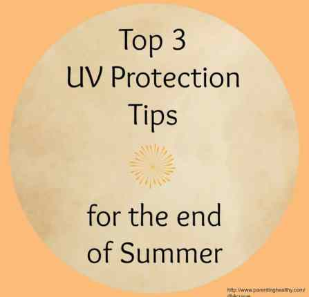 Top 3 UV Protection Tips for the end of summer