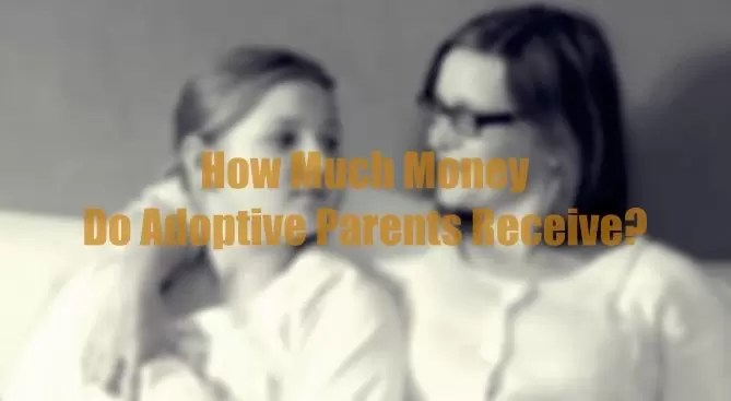 How-Much-Money-Do-Adoptive-Parents-Get-Paid