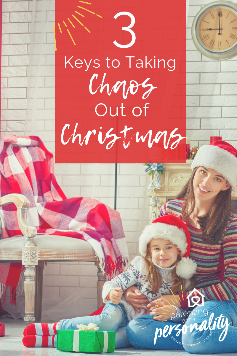 3 Keys to taking the Chaos out of Christmas