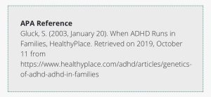 APA Reference at https://healthyplace.com/adhd/articles/genetics-of-adhd-in-families