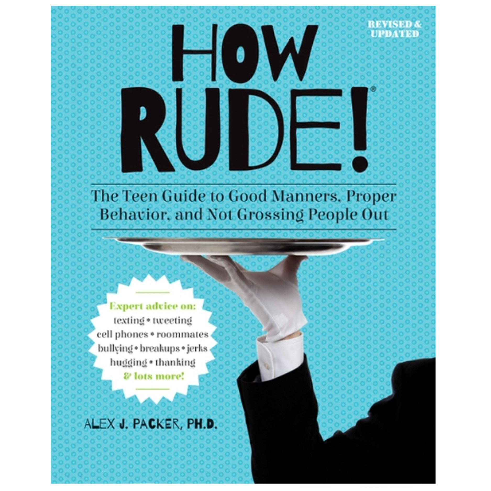 How Rude The Teen Guide To Good Manners Proper Behavior