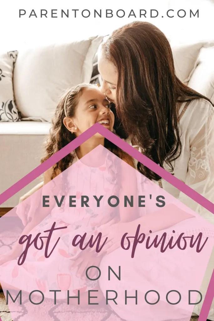 Everyone's Got an Opinion On Motherhood