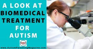A Look at Biomedical Treatment for Autism