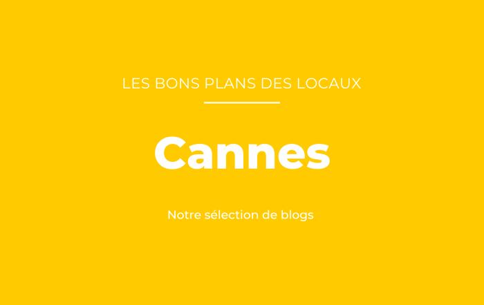 Bons plans des blogueurs Cannes