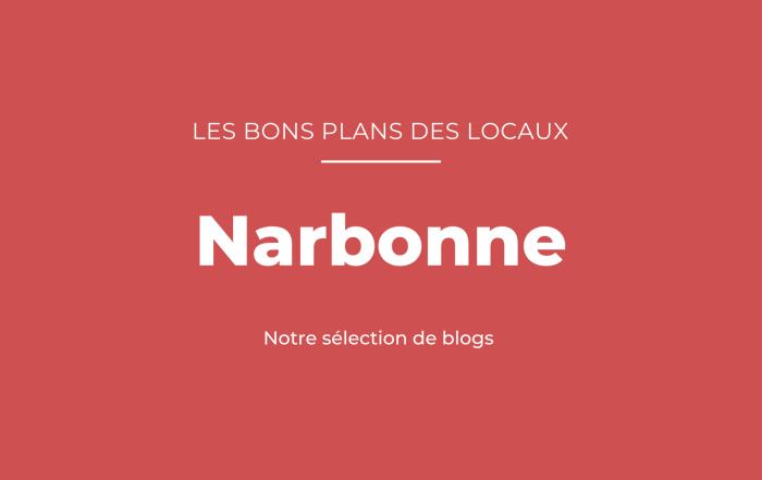 Bons plans des blogueurs Narbonne