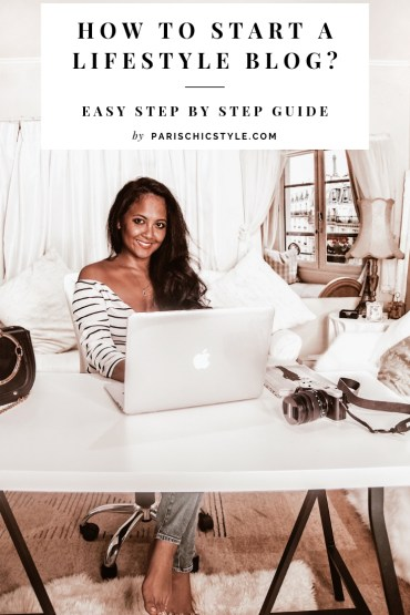 How_To_Start_A_Lifestyle_Blog_Fashion_Travel_Food_Easy_Step_by_Step_Guide_Paris_Chic_Style (1)