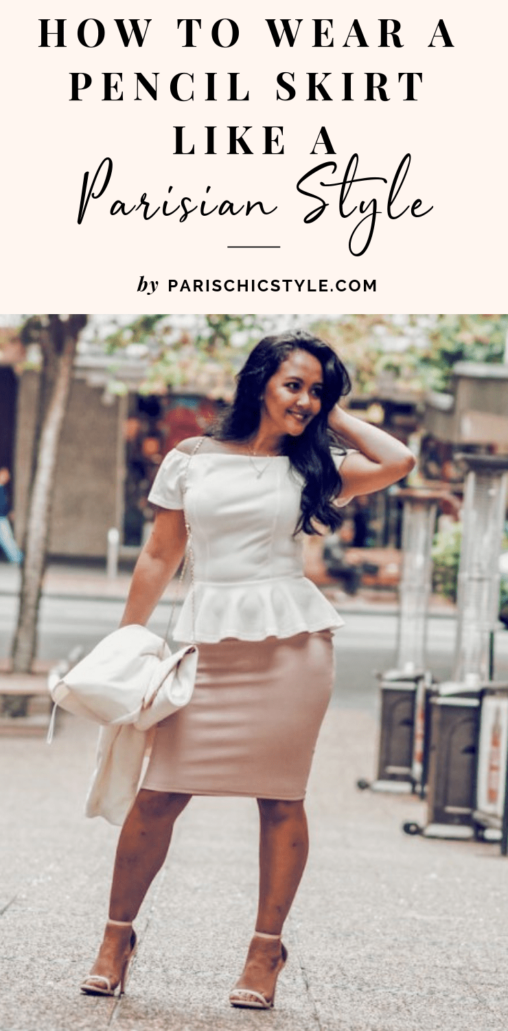 Marjolyn Lago Marj How to wear a pencil skirt like a Parisian style Paris Chic Style Pinterest (1)