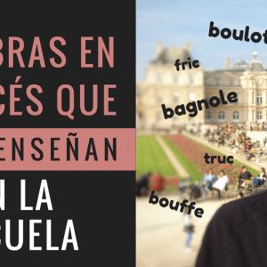 palabras en francés que no te enseñan en la escuela