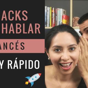 5 Hacks para hablar Francés Fácil y Rápido