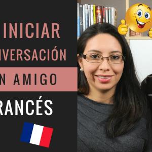 Cómo iniciar una conversación en francés