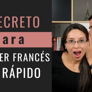 El Secreto para Aprender Francés más Rápido