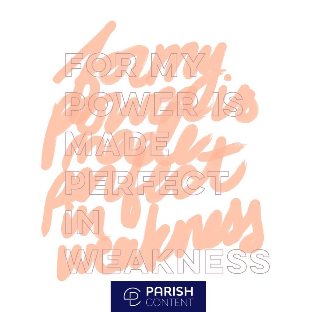 My Power Is Made Perfect In Weakness