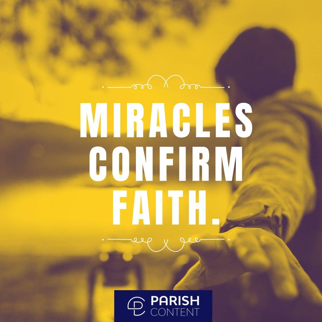 Miracles Confirm Faith