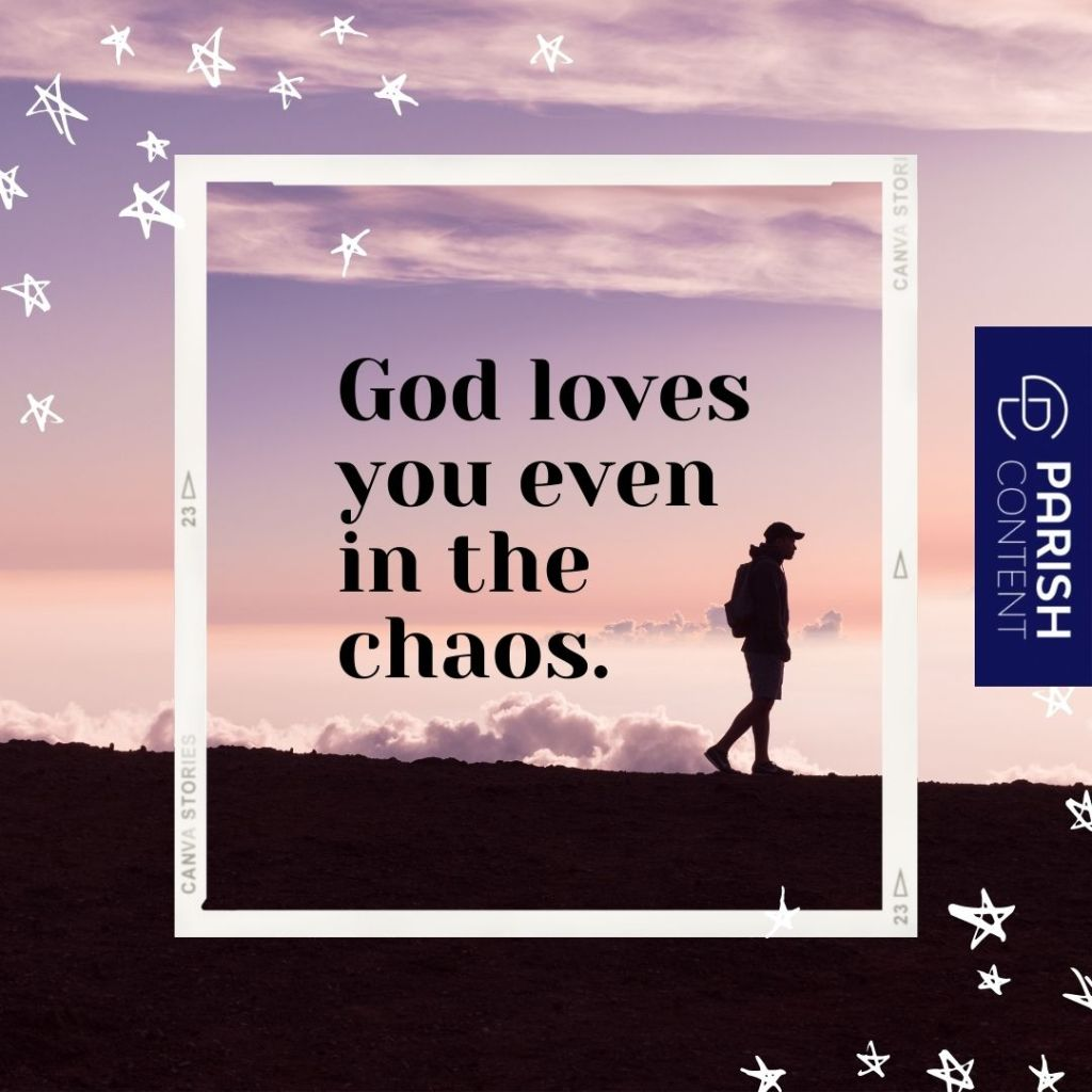 God Loves You Even In The Chaos