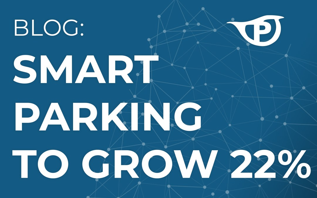 Global Smart Parking Systems Market Growth Predicted at 22% Through 2022