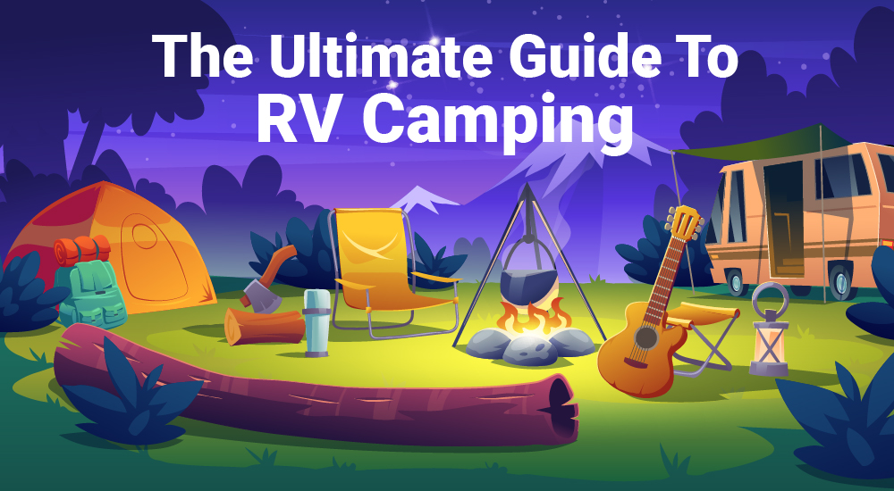 1.The Ultimate Guide To RV Camping