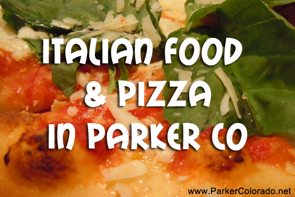 Italian Restaurants And Pizza Delivery In Parker Coparker Colorado