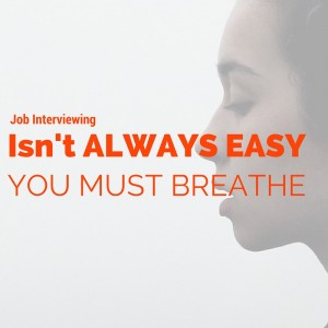 Job Interviewing isnt Easy