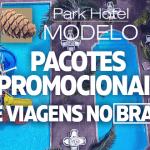 Pacotes promocionais de viagens no Brasil – Park Hotel Modelo