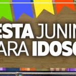Festa junina para idosos – Arraiá da melhor qualidade para melhor idade