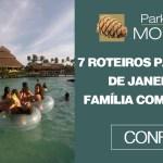 7 roteiros para férias de janeiro em família com crianças