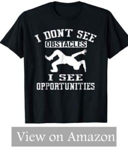 Parkour Free Running T-Shirt – I don't see Obstacles I see