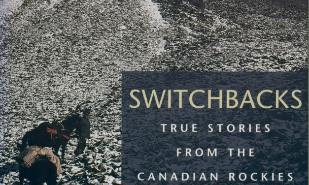 Switchbacks True Stories from the Canadian Rockies, by Sid Marty