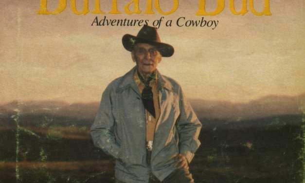 Buffalo Bud, Adventures of a Cowboy, by EJ (Bud) Cotton