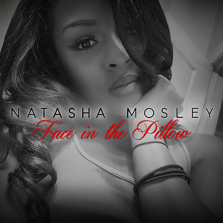 """Natasha Mosley – """"Face In The Pillow"""" Prod. By Zaytoven"""