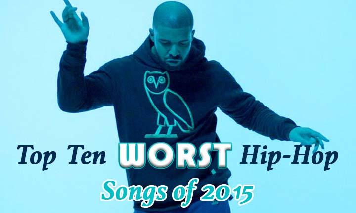 Top Ten Worst Hip-Hop Songs of 2015
