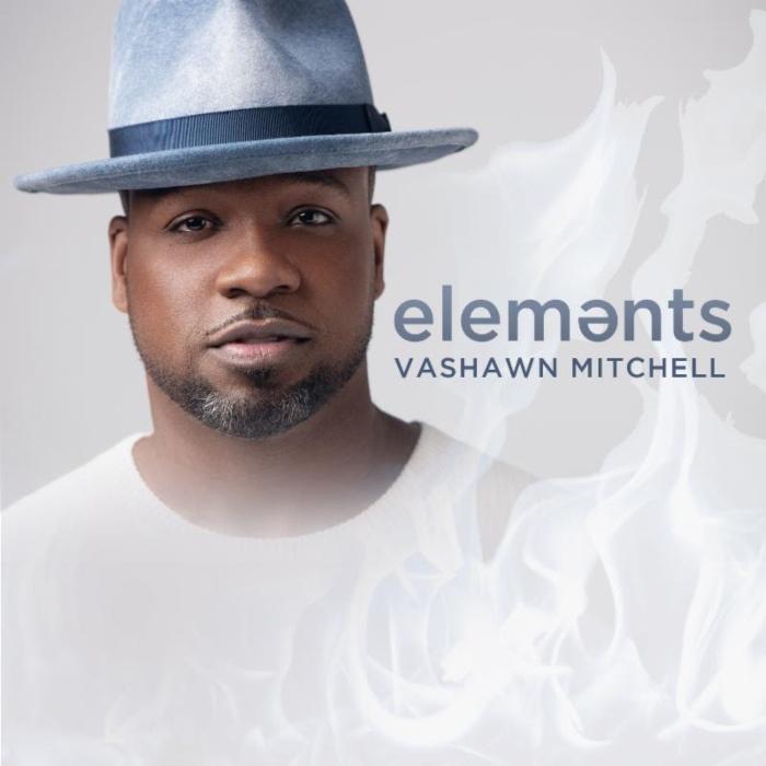 Vashawn Mitchell Set To Release New Album, 'Elements', Reveals New Singles