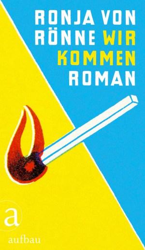 """Ronja von Rönne: """"Wir kommen"""", Aufbau Verlag"""