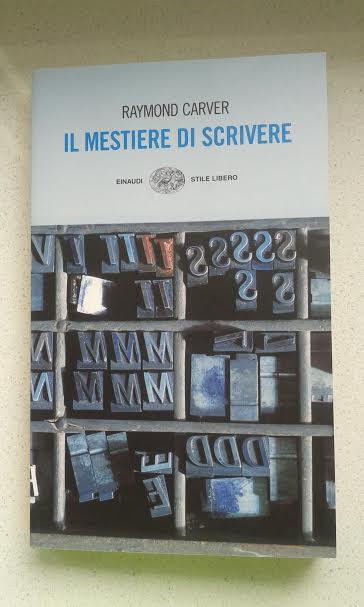 Commento a Il mestiere di scrivere di Raymond Carver, edito Einaudi