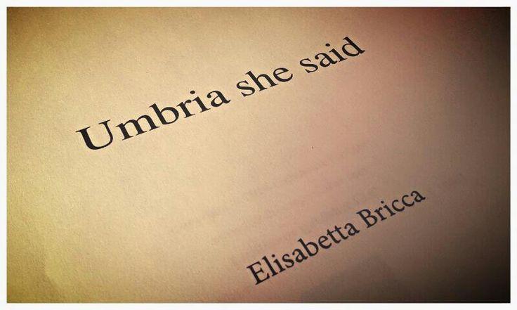 Umbria-She-Said-Elisabetta-Bricca-recensione-paroleombra