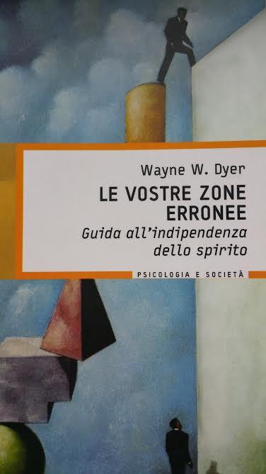 Le vostre zone erronee di Wayne W. Dyer