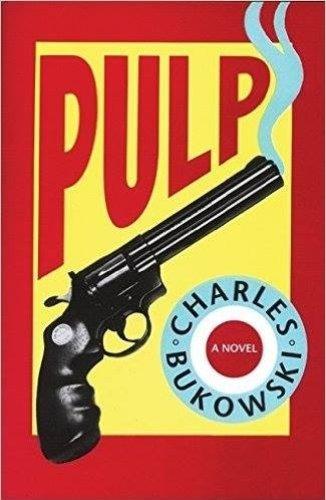 Pulp di Charles Bukowski