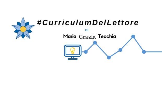 Maria Grazia Tecchia: #CurriculumDelLettore di una blogger tecnologica