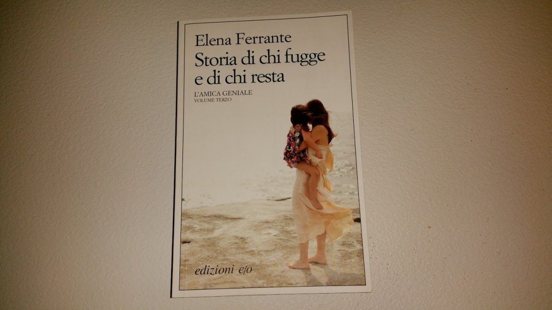 Elena Ferrante: Storia di chi fugge e di chi resta, volume terzo