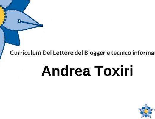 curriculum-del-lettore-di-andrea-toxiri-blogger-e-tecnico-informatico
