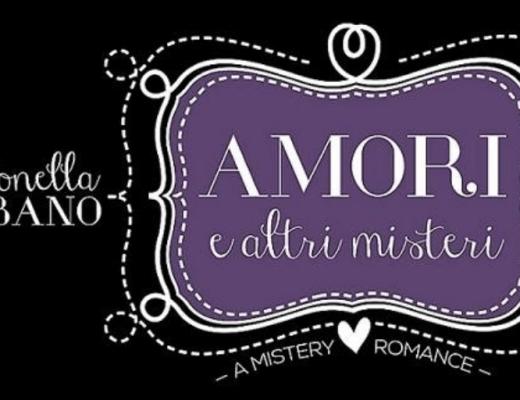 Leggere Amore e altri misteri di Antonella Albano