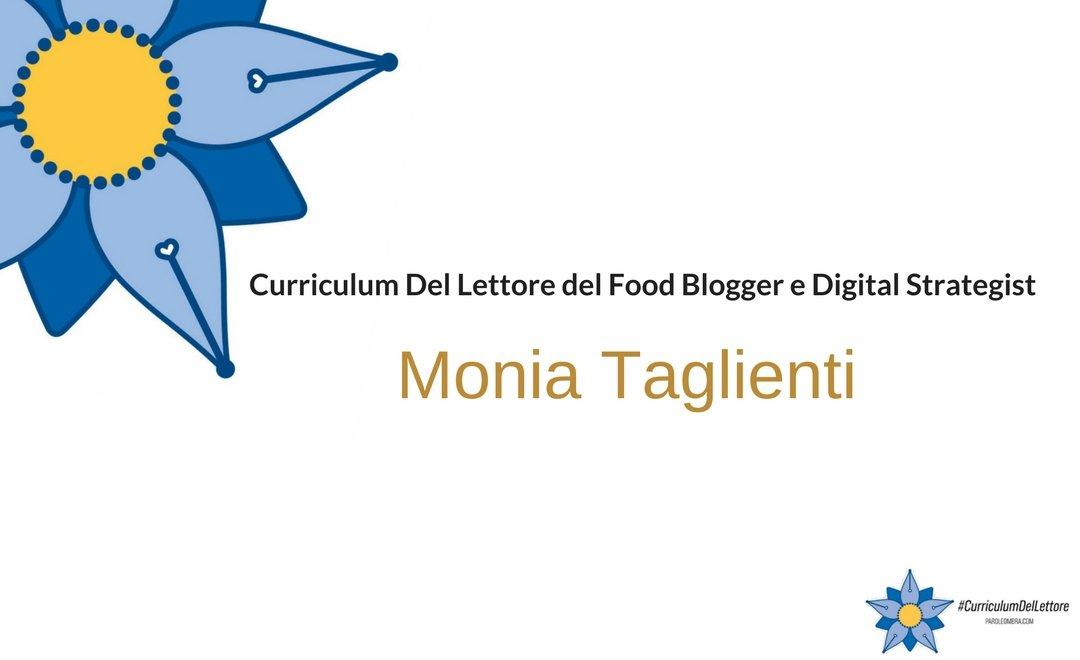 Curriculum del lettore di Monia Taglienti: Food blogger e Digital Strategist