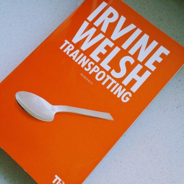 Trainspotting di Irvine Welsh